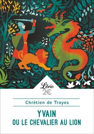 Couverture Yvain, le chevalier au lion / Yvain ou le chevalier au lion / Le chevalier au lion