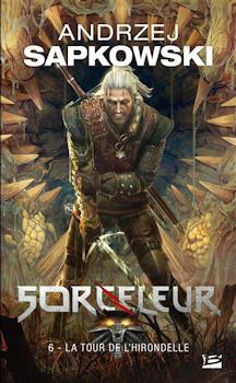 Couverture Sorceleur, tome 6 : La tour de l'hirondelle