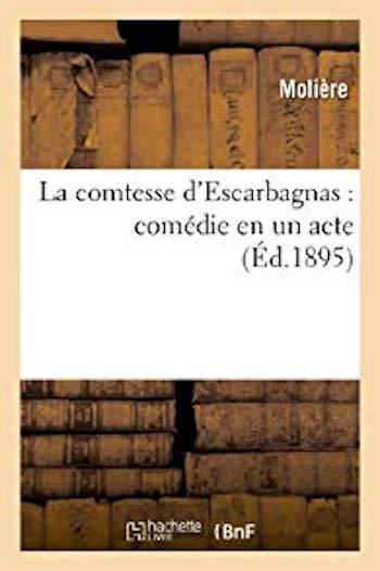 Couverture La Comtesse d'Escarbagnas