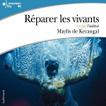 Couverture Réparer les vivants Editions Gallimard  (Ecoutez lire) 2014