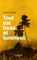 Couverture Tout est beau et lumineux Editions Calmann-Lévy (Littérature étrangère) 2019