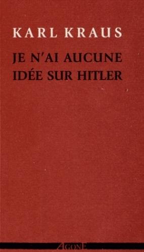 Couverture Je n'ai aucune idée sur Hitler