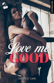 Couverture Love me Good Editions Addictive Publishing 2019