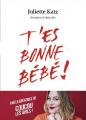 Couverture T'es bonne bébé ! Editions First 2019