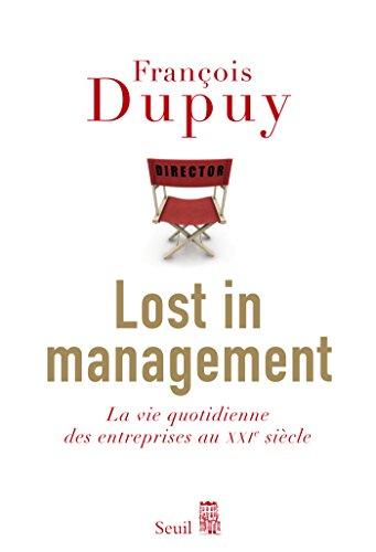 Couverture Lost in Management : La vie quotidienne des entreprises au XXIe siècle