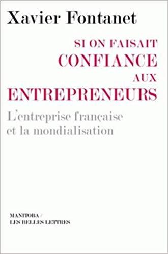 Couverture Si on faisait confiance aux entrepreneurs : L'entreprise française et la mondialisation