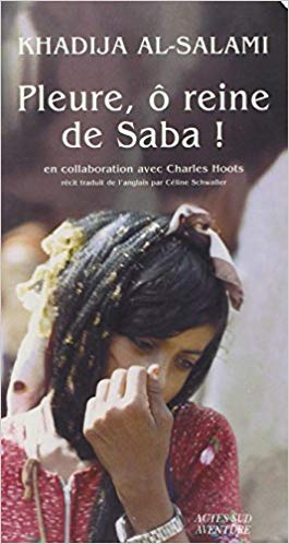 Couverture Pleure, ô reine de Saba ! : Histoires de survie et d'intrigues au Yémen