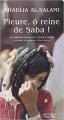Couverture Pleure, ô reine de Saba ! : Histoires de survie et d'intrigues au Yémen Editions Actes Sud 2006
