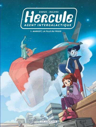 Couverture Hercule, Agent Intergalactique, tome 1 : Margot, la fille du frigo