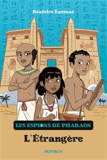 Couverture Les Espions de Pharaon, tome 2 : L'Étrangère