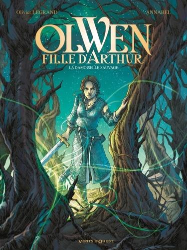 Couverture Olwen, fille d'Arthur, tome 1 : La demoiselle sauvage
