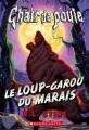 Couverture Le loup-garou des marécages / Le Loup-garou du marais Editions Scholastic 2016