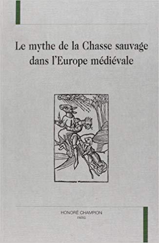 Couverture Le mythe de la Chasse sauvage dans l'Europe médiévale