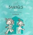 Couverture Jolis sauvages : Une année sans école Editions Steinkis 2019