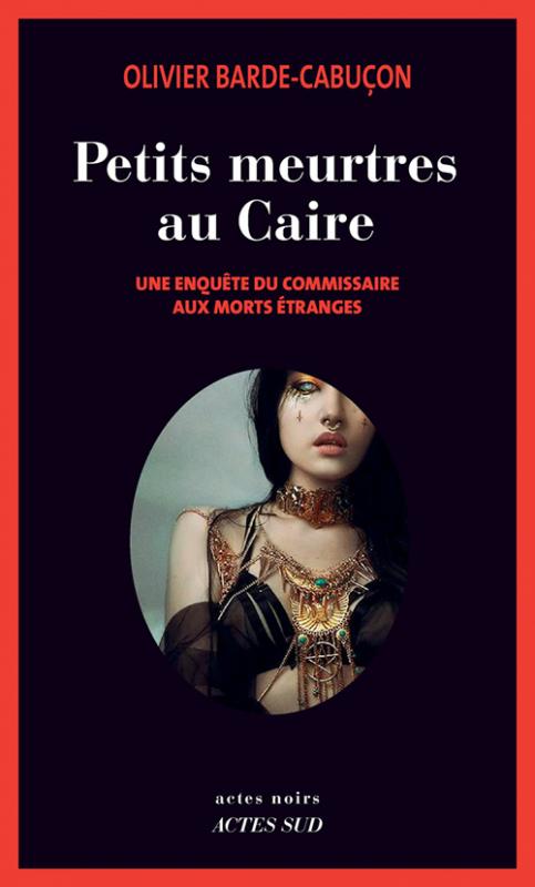 Couverture Le commissaire aux morts étranges, tome 8 : Petits meurtres aux Caire