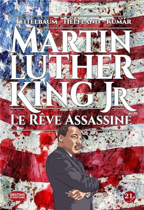 Couverture Martin Luther King JR : J'ai fait un rêve / Martin Luther King JR : Le rêve assassiné