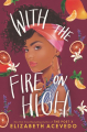 Couverture With the Fire on High Editions HarperTeen 2019