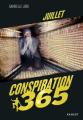 Couverture Conspiration 365, tome 07 : Juillet Editions Rageot 2018