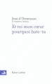 Couverture Et toi mon coeur, pourquoi bats-tu ? Editions Robert Laffont 2003