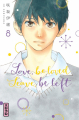 Couverture Love, be loved, Leave, be left, tome 8 Editions Kana (Shôjo) 2019