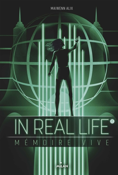 Couverture In Real Life, tome 2 : Mémoire vive