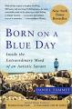 Couverture Je suis né un jour bleu : A l'intérieur du cerveau extraordinaire d'un savant autiste Editions Free Press 2007
