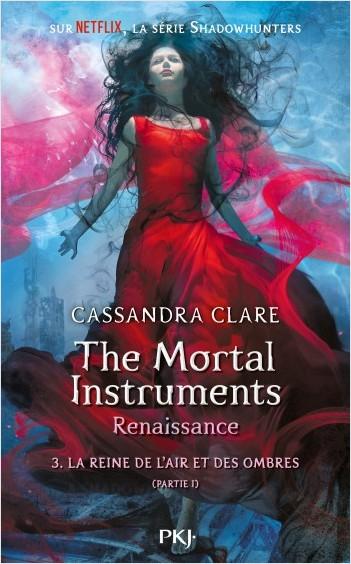 Couverture La cité des ténèbres / The mortal instruments : Renaissance, tome 3 : La reine de l'air et des ombres, partie 1
