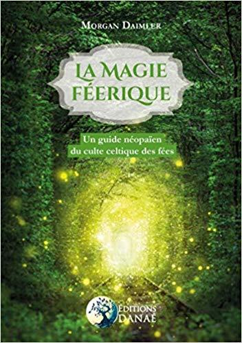 Couverture La magie féerique: Un guide néo-païen du culte celtique des fées
