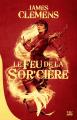 Couverture Les bannis et les proscrits, tome 1 : Le feu de la sor'cière Editions Bragelonne (10e anniversaire) 2019