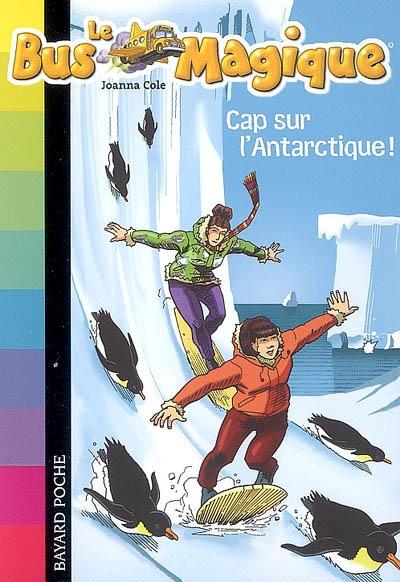 Couverture Le bus magique, tome 14 : Cap sur l'Antarctique !