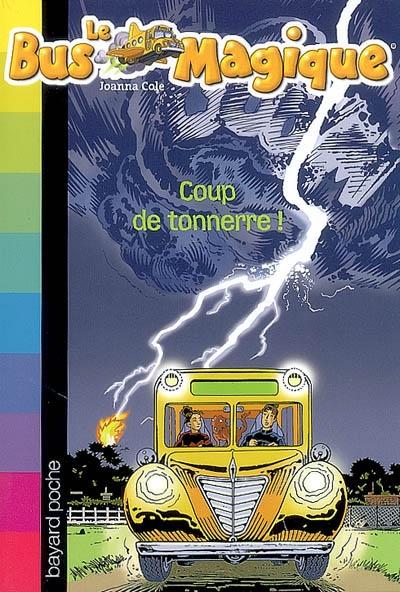 Couverture Le bus magique, tome 18 : Coup de tonerre !