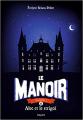 Couverture Le manoir, saison 1, tome 6 : Alec et le strigoï Editions Bayard (Jeunesse) 2019
