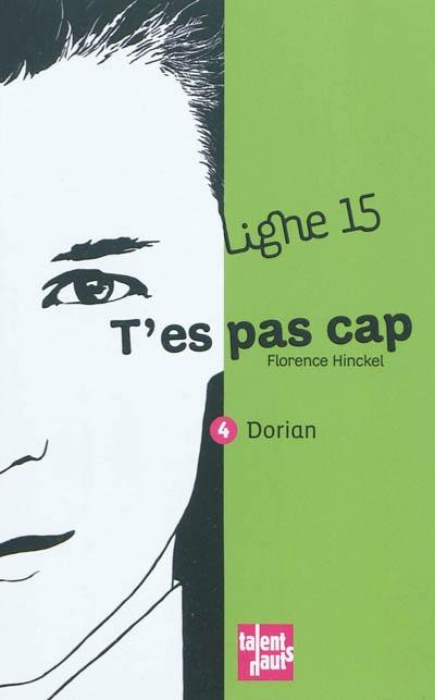 Couverture Ligne 15, tome 4 : T'es pas cap : Dorian