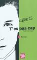 Couverture Ligne 15, tome 4 : T'es pas cap : Dorian Editions Talents Hauts 2010