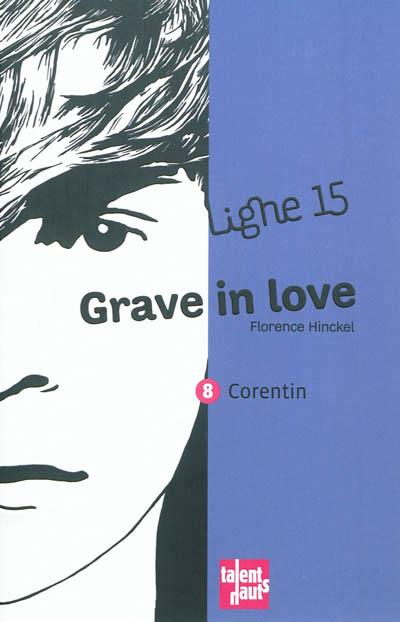 Couverture Ligne 15, tome 8 : Grave in love : Corentin