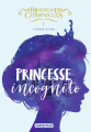 Couverture Rosewood Chronicles, tome 1 : Princesse incognito Editions Casterman (Jeunesse) 2019
