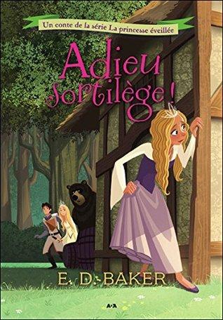 Couverture  La princesse éveillée, tome 2 : Adieu sortilège !