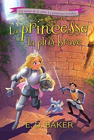 Couverture La princesse éveillée, tome 3 : La princesse la plus brave