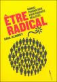 Couverture Être radical Editions Aden 2012