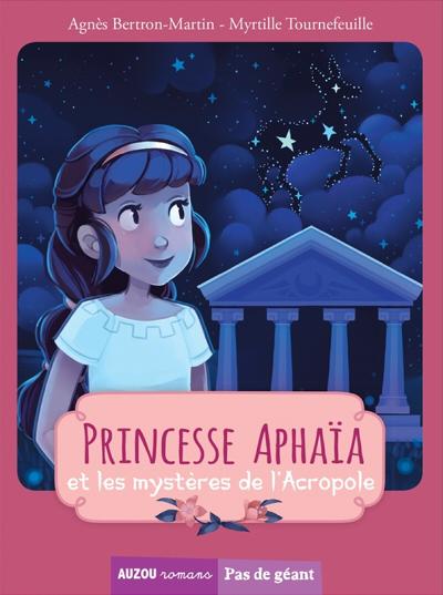 Couverture Princesse Aphaïa et les mystères de l'Acropole