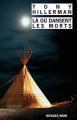 Couverture Là où dansent les morts Editions Rivages (Noir) 2003