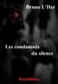 Couverture Les condamnés du silence Editions Noir'édition 2014