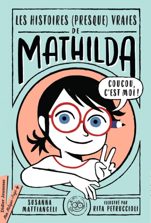 Couverture Les histoires (presque) vraies de Mathilda