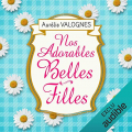 Couverture Nos adorables belles-filles / En voiture, Simone ! Editions Audible studios 2017