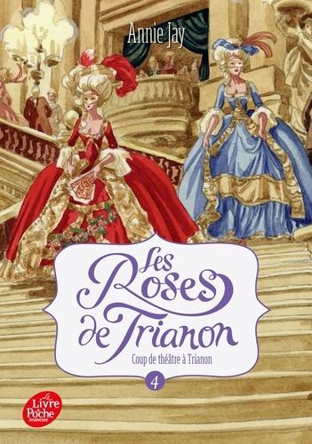Couverture Les roses de Trianon, tome 4 : Coup de théatre à Trianon