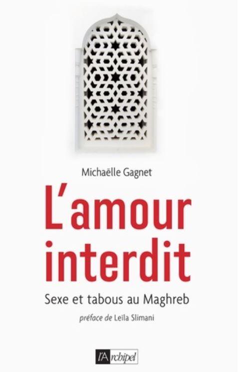 Couverture L'amour interdit : Sexe et tabous au Maghreb