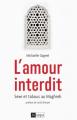 Couverture L'amour interdit : Sexe et tabous au Maghreb Editions L'archipel 2019