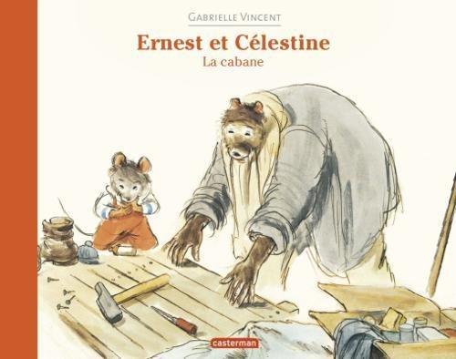 Couverture Ernest et Célestine : la cabane