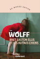 Couverture Bret Easton Ellis et les autres chiens Editions Gallimard  (Du monde entier) 2019