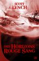 Couverture Les Salauds Gentilshommes, tome 2 : Des Horizons rouge sang Editions Bragelonne (10e anniversaire) 2019